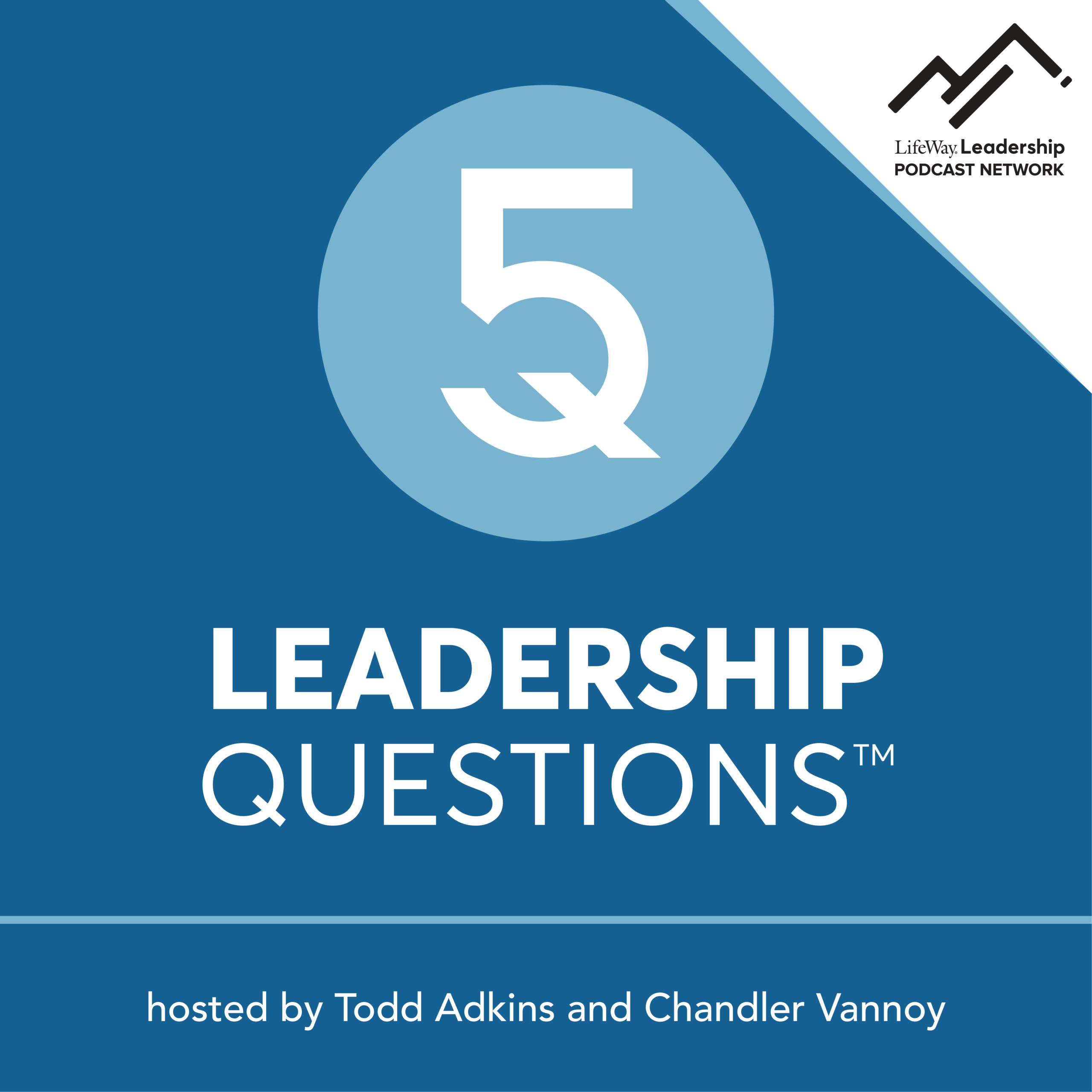 5 Leadership Questions Podcast on Church Leadership with Todd Adkins and Chandler Vannoy
